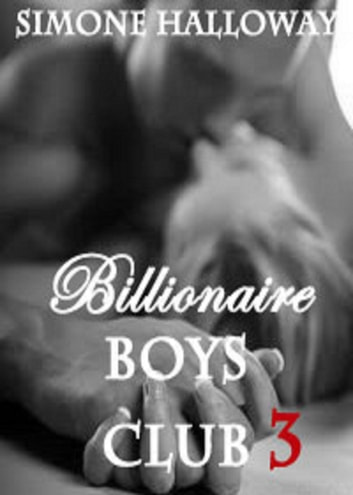Billionaire Boys' Club 3 ebook by Simone Holloway