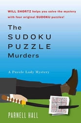The Sudoku Puzzle Murders - A Puzzle Lady Mystery ebook by Parnell Hall
