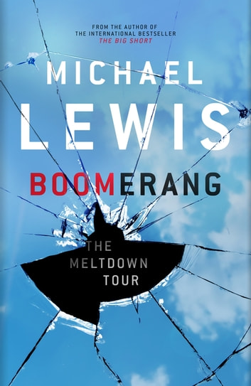 Boomerang - The Meltdown Tour ebook by Michael Lewis