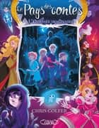 Le pays des contes - tome 5 L'odyssée imaginaire ebook by Chris Colfer, Cyril Laumonier