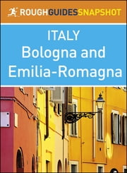 The Rough Guide Snapshot Italy: Bologna and Emilia-Romagna ebook by Rough Guides