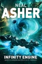 Infinity Engine - Transformation: Book Three eBook by Neal Asher