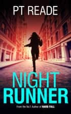 Night Runner (Book Hits - Gripping Short Thrillers, Book Shots 1) ebook by PT Reade