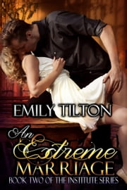 An Extreme Marriage ebook by Emily Tilton