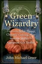 Green Wizardry ebook by John Michael Greer