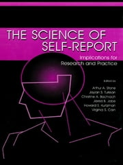 The Science of Self-report - Implications for Research and Practice ebook by Arthur A. Stone,Christine A. Bachrach,Jared B. Jobe,Howard S. Kurtzman,Virginia S. Cain