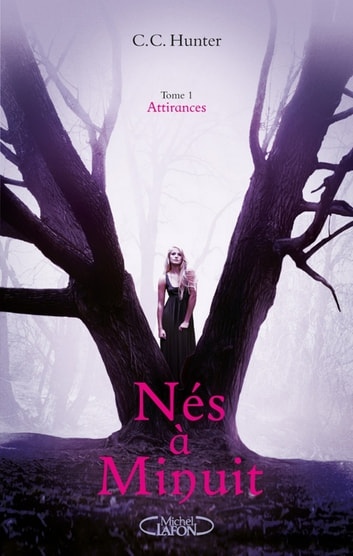 Nés à minuit Tome 1 attirances eBook by C. c. Hunter