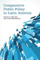 Comparative Public Policy in Latin America ebook by Jordi Diez,Susan Franceschet