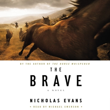 The Brave audiobook by Nicholas Evans