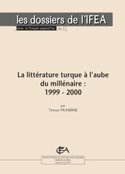 La littérature turque à l'aube du millénaire : 1999 – 2000 ebook by Kobo.Web.Store.Products.Fields.ContributorFieldViewModel