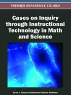 Cases on Inquiry through Instructional Technology in Math and Science ebook by Lesia Lennex,Kimberely Fletcher Nettleton