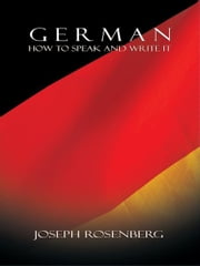 German: How to Speak and Write It (Beginners' Guides) ebook by Joseph Rosenberg