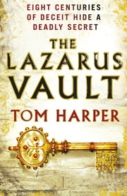 The Lazarus Vault ebook by Tom Harper
