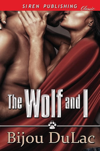 The Wolf and I ebook by Bijou DuLac