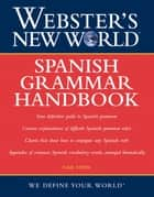 Webster's New World: Spanish Grammar Handbook ebook by Gail Stein