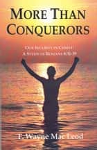 More Than Conquerors ebook by F. Wayne Mac Leod