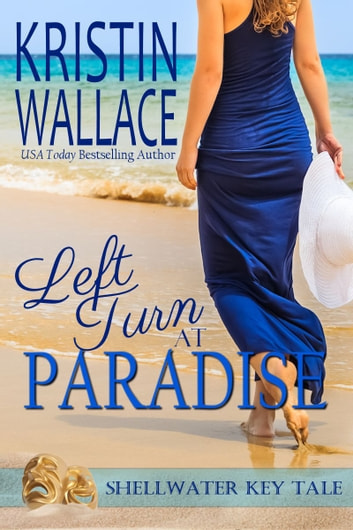 Left Turn at Paradise - A Shellwater Key Tale ebook by Kristin Wallace