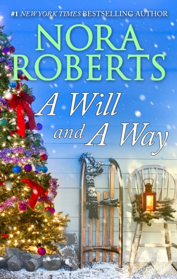 A Will & A Way - A Holiday Romance ebook by Nora Roberts