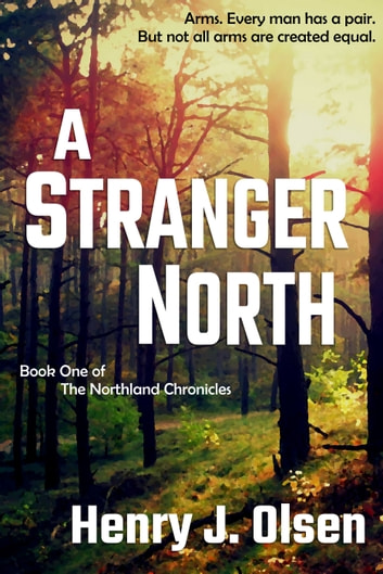A Stranger North ebook by Henry J. Olsen