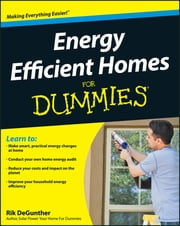 Energy Efficient Homes For Dummies ebook by Rik DeGunther