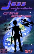 Jazz: Monster Collector In: Crime Scenes (Season 1, Episode 9) ebook by RyFT Brand