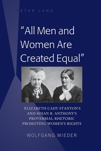 the fight of elizabeth stanton and susan anthony for equal rights for women Elizabeth cady stanton as sculpted by lloyd elizabeth cady stanton and susan b anthony created the women's loyal the american equal rights.