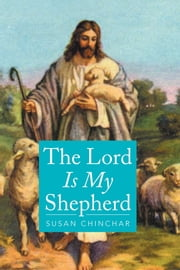 The Lord Is My Shepherd ebook by Susan Chinchar