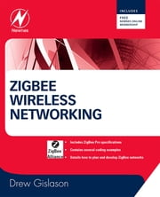 Zigbee Wireless Networking ebook by Drew Gislason