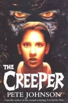 The Creeper ebook by Pete Johnson