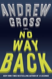 No Way Back - A Novel ebook by Andrew Gross