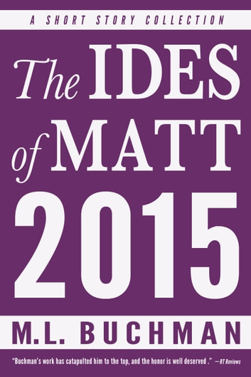 The Ides of Matt 2015 ebook by M. L. Buchman