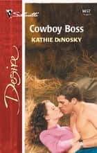 Cowboy Boss ebook by Kathie DeNosky