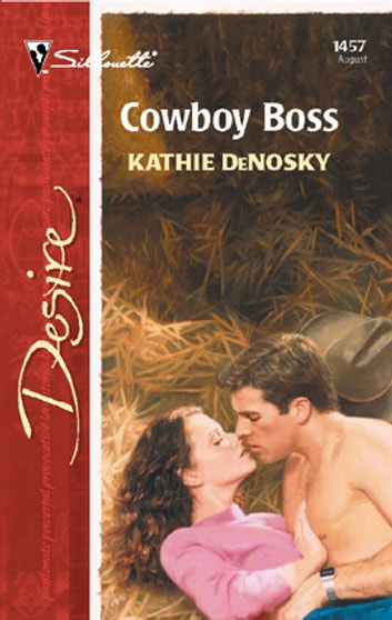 Cowboy Boss - A Sexy Western Contemporary Romance ebook by Kathie DeNosky