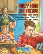 Billy Had To Move - A Foster Care Story ebook by Theresa Ann Fraser