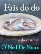 Fais do do ebook by O'Neil De Noux