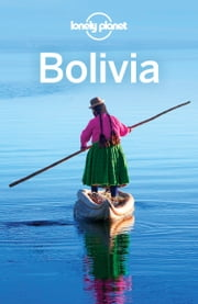 Lonely Planet Bolivia ebook by Lonely Planet,Michael Grosberg,Brian Kluepfel,Paul Smith