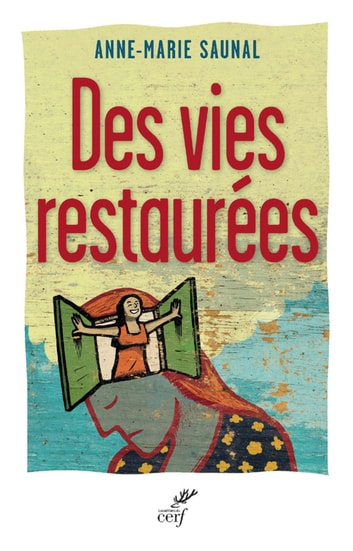 Des vies restaurées ebook by Anne-marie Saunal