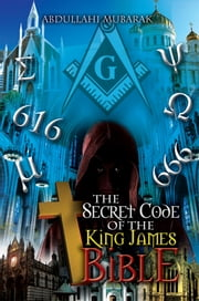 The Secret Code of the King James Bible ebook by Abdullahi Mubarak
