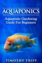 Aquaponics ebook by Timothy Tripp