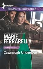 Cavanaugh Undercover ebook by Marie Ferrarella