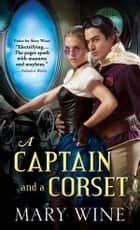 A Captain and a Corset ebook by Mary Wine