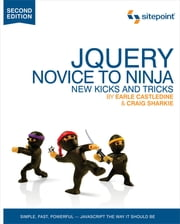 jQuery: Novice to Ninja - Novice to Ninja ebook by Earle Castledine,Craig Sharkie