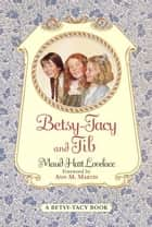 Betsy-Tacy and Tib ebook by Lois Lenski, Maud Hart Lovelace
