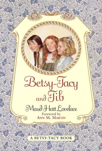 Betsy-Tacy and Tib ebook by Maud Hart Lovelace