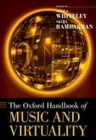 The Oxford Handbook of Music and Virtuality ebook by Sheila Whiteley, Shara Rambarran