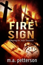 Fire Sign (featuring Dr. Anja Toussaint) - Featuring Dr. Anja Toussaint ebook by m.a. petterson