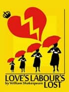 Love's Labour's Lost ebook by