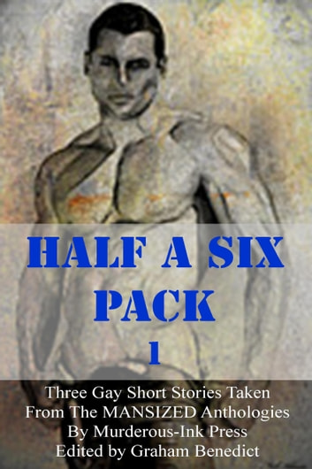 Half A Six Pack 1 ebook by Graham Benedict