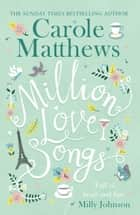 Million Love Songs - The laugh-out-loud and feel-good Top 5 Sunday Times bestseller ebook by Carole Matthews