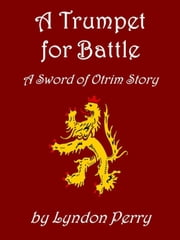 A Trumpet for Battle - Sword of Otrim ebook by Lyndon Perry